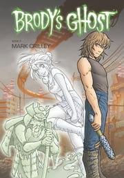 Brody's Ghost Volume 2 ebook by Mark Crilley