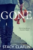Gone ebook by Stacy Claflin