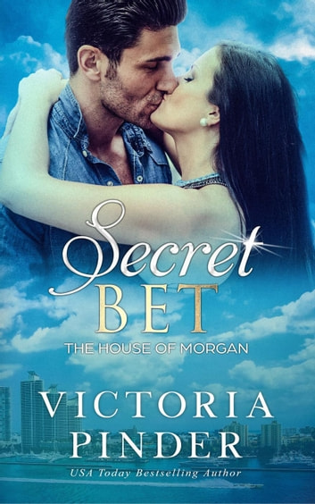 Secret Bet - The House of Morgan, #3 ebook by Victoria Pinder