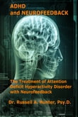 ADHD and Neurofeedback The Treatment of Attention Deficit Hyperactivity Disorder with Neurofeedback