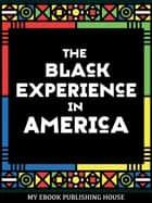The Black Experience in America (18th-20th Century) ebook by Various