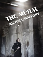 The Mural: A Novel of Horror ebook by Michael Mallory