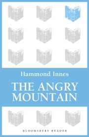 The Angry Mountain ebook by Hammond Innes