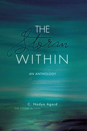The Storm Within - An Anthology ebook by C. Nadya Agard