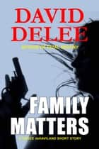 Family Matters ebook by David DeLee