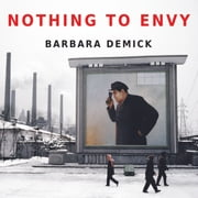 Nothing to Envy - Ordinary Lives in North Korea audiobook by Barbara Demick