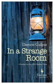 In a Strange Room ebook by Damon Galgut