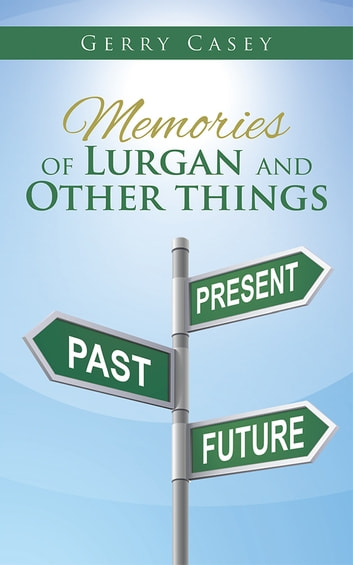 Memories of Lurgan and Other Things ebook by Gerry Casey