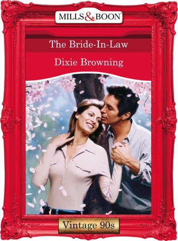 The Bride-In-Law (Mills & Boon Vintage Desire) ebook by Dixie Browning