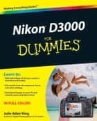 Nikon D3000 For Dummies ebook by Julie Adair King