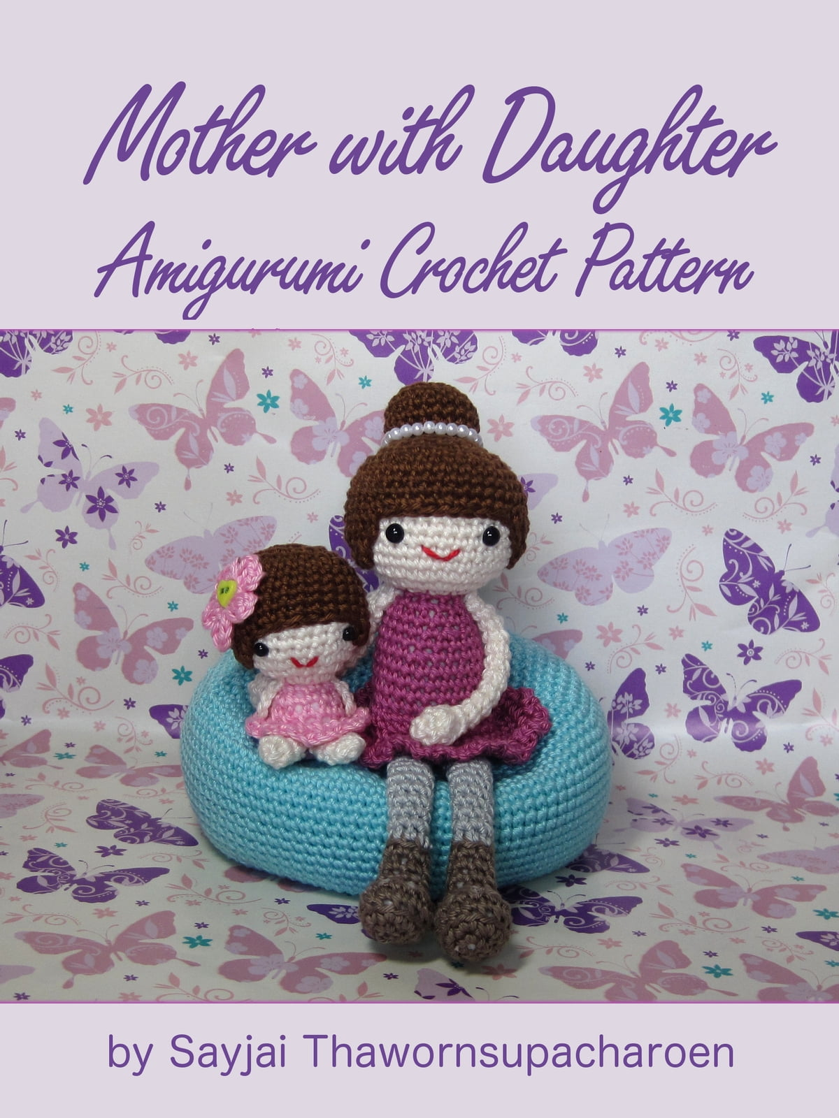 Mother With Daughter Amigurumi Crochet Pattern Ebook By Sayjai