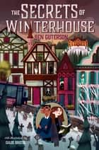 The Secrets of Winterhouse ebook by Ben Guterson, Chloe Bristol