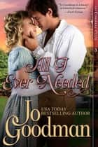All I Ever Needed (The Compass Club Series, Book 3) ebook by Jo Goodman