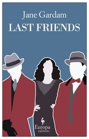 Last Friends ebook by Jane Gardam