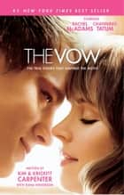 The Vow: The True Events that Inspired the Movie ebook by Kim Carpenter,Krickitt Carpenter,Dana Wilkerson