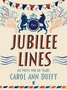 Jubilee Lines ebook by Carol Ann Duffy
