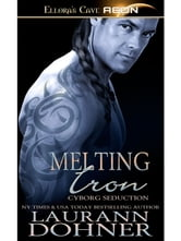 Melting Iron (Cyborg Seduction, Book Three) ebook by Laurann Dohner