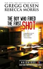 The Boy Who Fired the First Shot ebook by