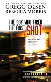 The Boy Who Fired the First Shot ebook by Gregg Olsen