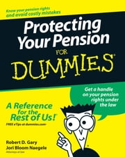 Protecting Your Pension For Dummies ebook by Robert D. Gary,Jori Bloom Naegele