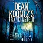 Frankenstein: Dead and Alive audiobook by Dean Koontz