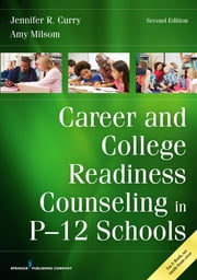 Career and College Readiness Counseling in P-12 Schools, Second Edition ebook by Kobo.Web.Store.Products.Fields.ContributorFieldViewModel
