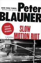 Slow Motion Riot - A Mystery ebooks by Peter Blauner