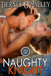 Naughty Knight - Book 3 ebook by Tierney O'Malley