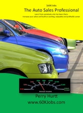 $60K Jobs: The Auto Sales Professional ebook by Perry Hurtt