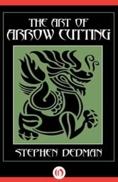 The Art of Arrow Cutting ebook by Stephen Dedman