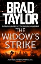 The Widow's Strike - A gripping military thriller from ex-Special Forces Commander Brad Taylor ebook by Brad Taylor