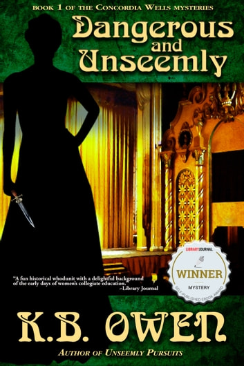 Dangerous and Unseemly ebook by K.B. Owen