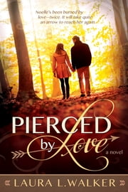 Pierced by Love ebook by Laura L. Walker