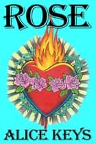 Rose ebook by Alice Keys