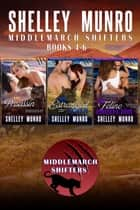 Middlemarch Shifters - Box Set, books 4 - 6 E-bok by Shelley Munro