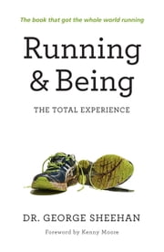 Running & Being - The Total Experience ebook by George Sheehan
