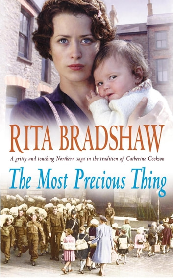 The Most Precious Thing - One night. A lifetime of consequences. ebook by Rita Bradshaw