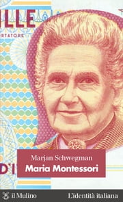 Maria Montessori ebook by Marjan, Schwegman