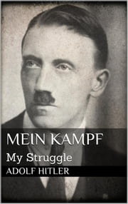 Mein Kampf ebook by Adolf Hitler,Adolf Hitler
