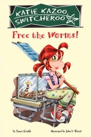 Free the Worms! #28 ebook by Nancy Krulik,John and Wendy