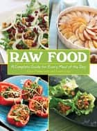 Raw Food - A Complete Guide for Every Meal of the Day ebook by Erica Palmcrantz Aziz, Irmela Lilja