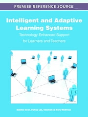 Intelligent and Adaptive Learning Systems - Technology Enhanced Support for Learners and Teachers ebook by