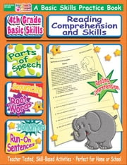 4th Grade Basic Skills: Reading Comprehension and Skills ebook by Sevaly, Karen