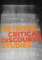 Methods of Critical Discourse Studies ebook by Ruth Wodak, Michael Meyer