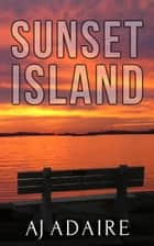 Sunset Island ebook by AJ Adaire