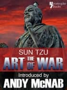 The Art of War - an Andy McNab War Classic: The beautifully reproduced 1910 edition, with introduction by Andy McNab, Critical Notes by Lionel Giles, M.A. and illustrations ebook by Sun Tzu, Andy McNab