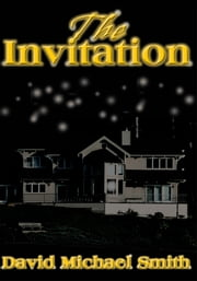 The Invitation ebook by David Michael Smith