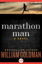 Marathon Man ebook by William Goldman
