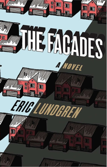 The Facades: A Novel ebook by Eric Lundgren