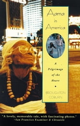 Aama in America - A Pilgrimage of the Heart ebook by Broughton Coburn